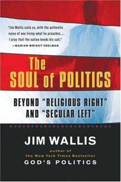 "Books on Politics - The Soul of Politics: Beyond ""Religious Right"" and ""Secular Left"""