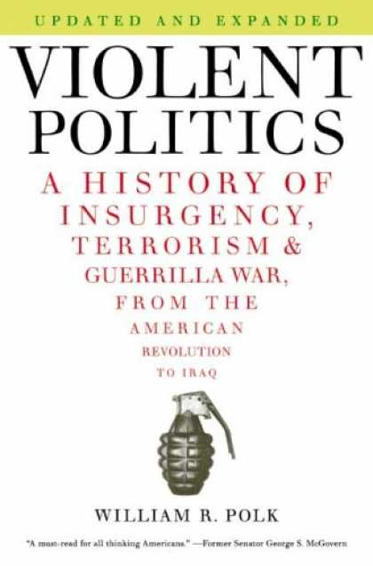 Books on Politics - Violent Politics: A History of Insurgency, Terrorism, and Guerrilla War, from th