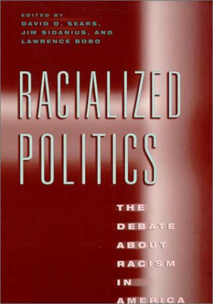 Books on Politics - Racialized Politics: The Debate about Racism in America (Studies in Communicatio