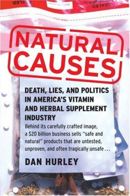 Books on Politics - Natural Causes: Death, Lies and Politics in America's Vitamin and Herbal Supplem
