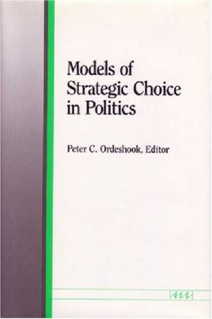 Books on Politics - Models of Strategic Choice in Politics