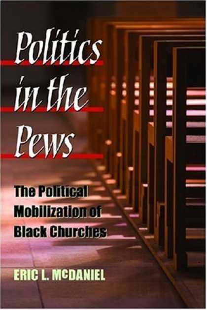 Books on Politics - Politics in the Pews: The Political Mobilization of Black Churches (The Politics