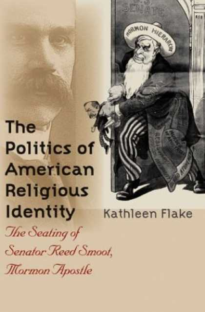 Books on Politics - The Politics of American Religious Identity: The Seating of Senator Reed Smoot,