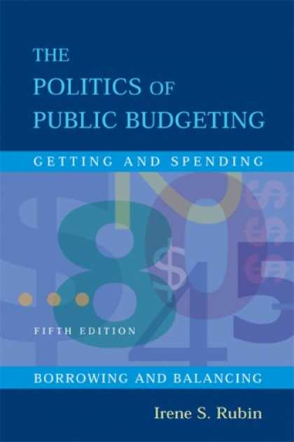 Books on Politics - The Politics Of Public Budgeting: Getting and Spending, Borrowing and Balancing,