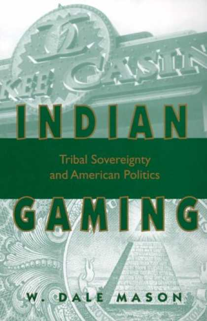 Books on Politics - Indian Gaming: Tribal Sovereignty and American Politics