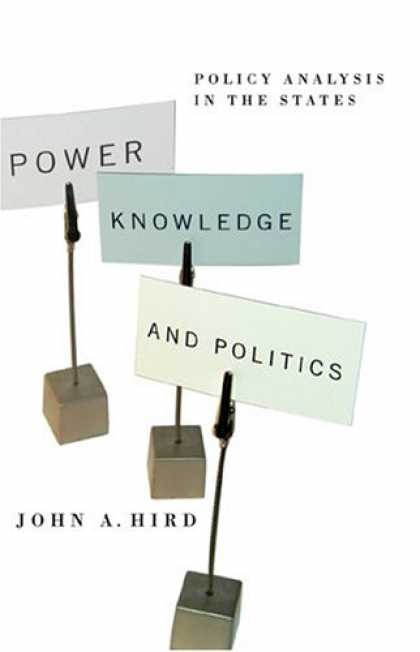 Books on Politics - Power, Knowledge, And Politics: Policy Analysis In The States (American Governan