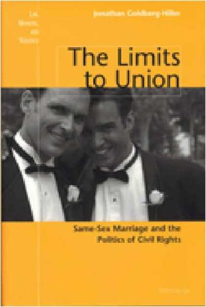 Books on Politics - The Limits to Union: Same-Sex Marriage and the Politics of Civil Rights (Law, Me