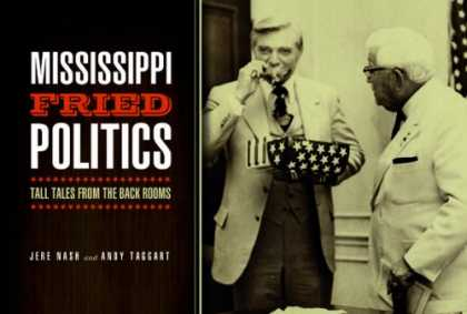 Books on Politics - Mississippi Fried Politics: Tall Tales from the Back Rooms