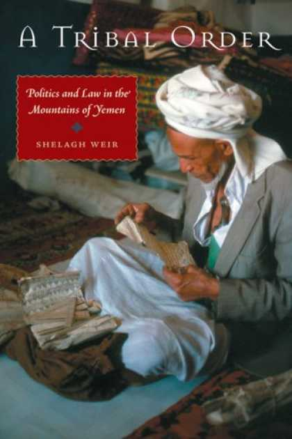 Books on Politics - A Tribal Order: Politics and Law in the Mountains of Yemen (CMES Modern Middle E