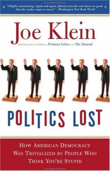 Books on Politics - Politics Lost: From RFK to W: How Politicians Have Become Less Courageous and Mo
