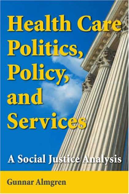Books on Politics - Health Care Politics, Policy, and Services: A Social Justice Analysis