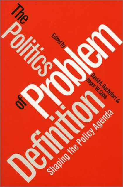 Books on Politics - The Politics of Problem Definition: Shaping the Policy Agenda