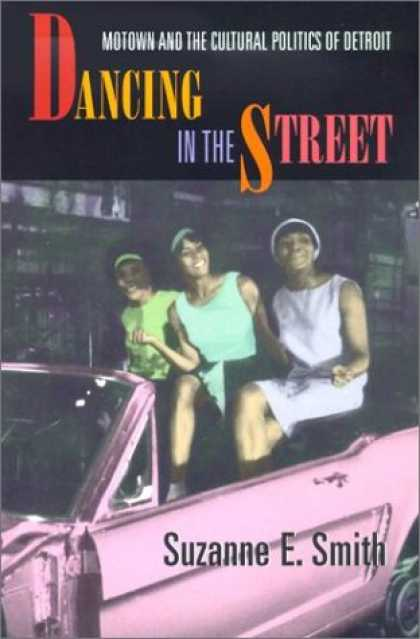 Books on Politics - Dancing in the Street: Motown and the Cultural Politics of Detroit