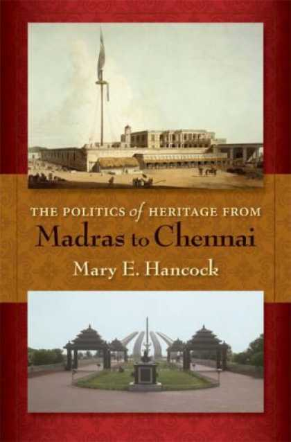 Books on Politics - The Politics of Heritage from Madras to Chennai