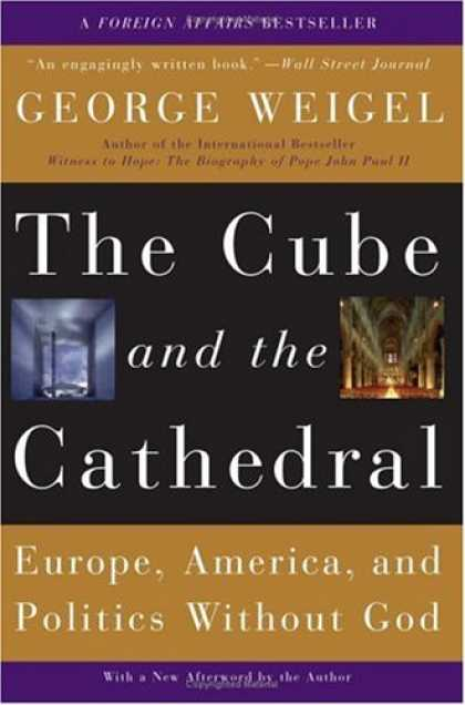Books on Politics - The Cube And the Cathedral: Europe, America, And Politics Without God