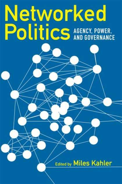 Books on Politics - Networked Politics: Agency, Power, and Governance (Cornell Studies in Political