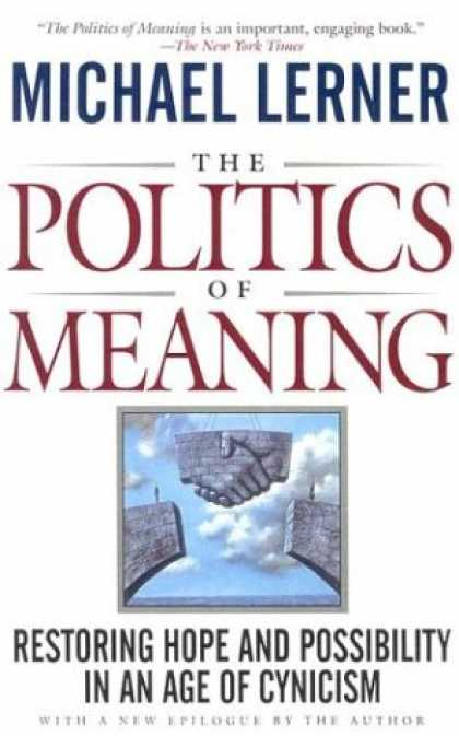 Books on Politics - The Politics Of Meaning: Restoring Hope And Possibility In An Age Of Cynicism