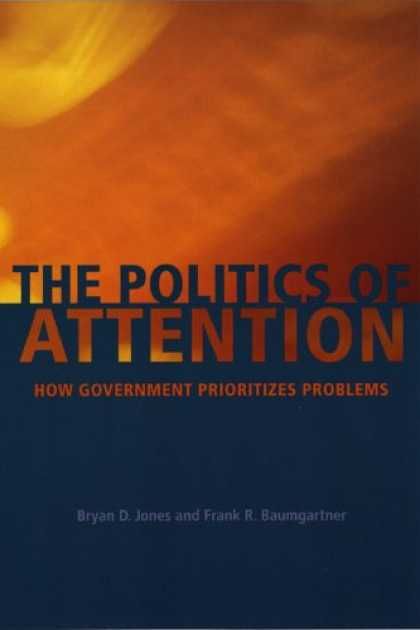 Books on Politics - The Politics of Attention: How Government Prioritizes Problems