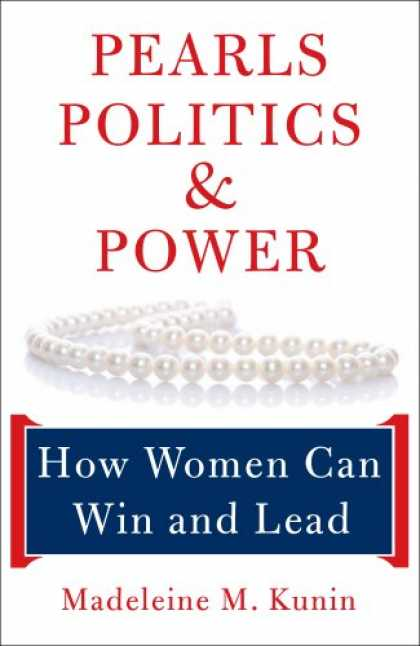 Books on Politics - Pearls, Politics, and Power: How Women Can Win and Lead