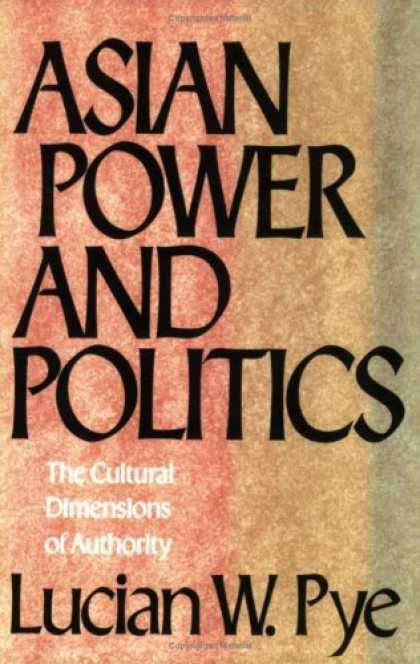 Books on Politics - Asian Power and Politics: The Cultural Dimensions of Authority