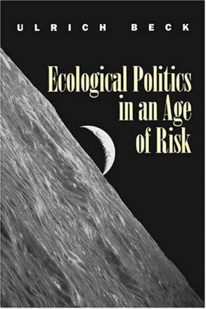 Books on Politics - Ecological Politics in an Age of Risk
