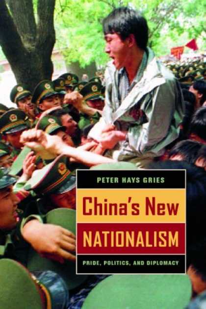 Books on Politics - China's New Nationalism: Pride, Politics, and Diplomacy (Philip E. Lilienthal Bo