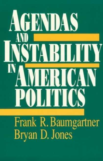 Books on Politics - Agendas and Instability in American Politics (American Politics and Political Ec