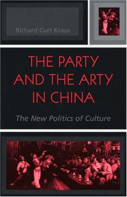Books on Politics - The Party and the Arty in China: The New Politics of Culture (State and Society