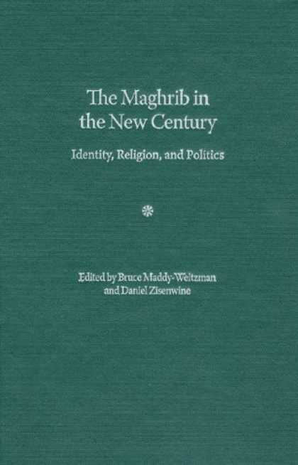 Books on Politics - The Maghrib in the New Century: Identity, Religion, and Politics