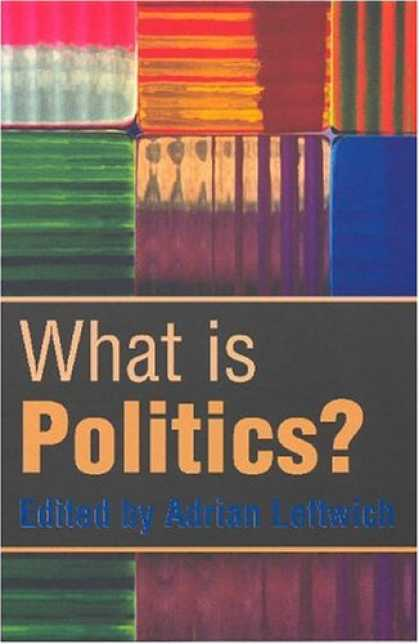 Books on Politics - What is Politics: The Activity and its Study