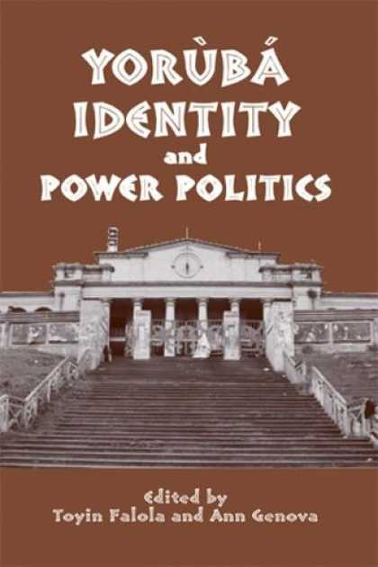 Books on Politics - Yorùbá Identity and Power Politics (Rochester Studies in African History a