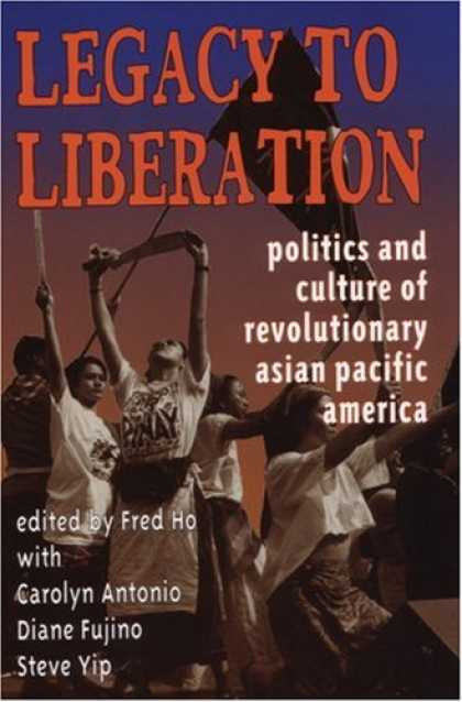 Books on Politics - Legacy to Liberation: Politics & Culture of Revolutionary Asian/Pacific America