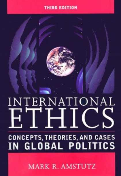 Books on Politics - International Ethics: Concepts, Theories, and Cases in Global Politics
