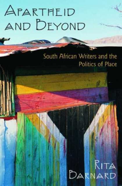 Books on Politics - Apartheid and Beyond: South African Writers and the Politics of Place