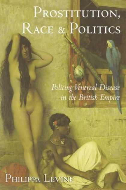 Books on Politics - Prostitution, Race and Politics: Policing Venereal Disease in the British Empire