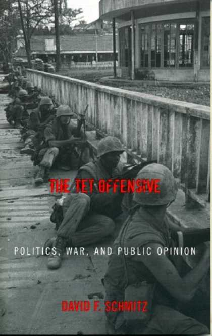 Books on Politics - The Tet Offensive: Politics, War, and Public Opinion (Vietnam-America in the War