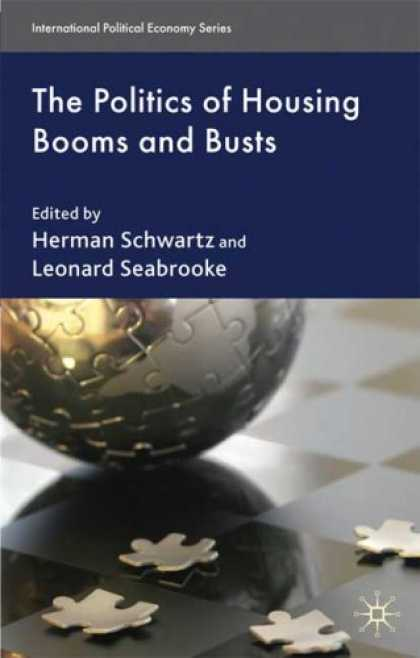 Books on Politics - The Politics of Housing Booms and Busts (International Political Economy Series)