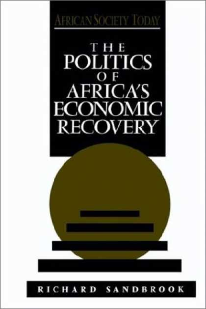 Books on Politics - The Politics of Africa's Economic Recovery (African Society Today)