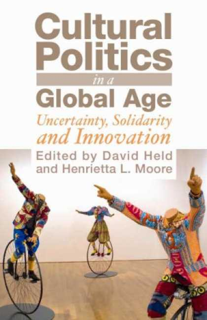 Books on Politics - Cultural Politics in a Global Age: Uncertainty, Solidarity and Innovation