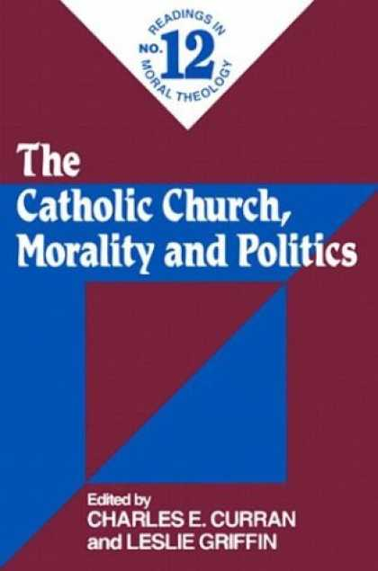 Books on Politics - The Catholic Church, Morality and Politics (Readings in Moral Theology)