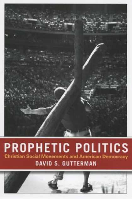 Books on Politics - Prophetic Politics: Christian Social Movements And American Democracy