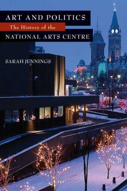 Books on Politics - Art and Politics: The History of the National Arts Centre