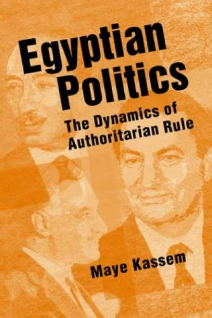 Books on Politics - Egyptian Politics: The Dynamics of Authoritarian Rule