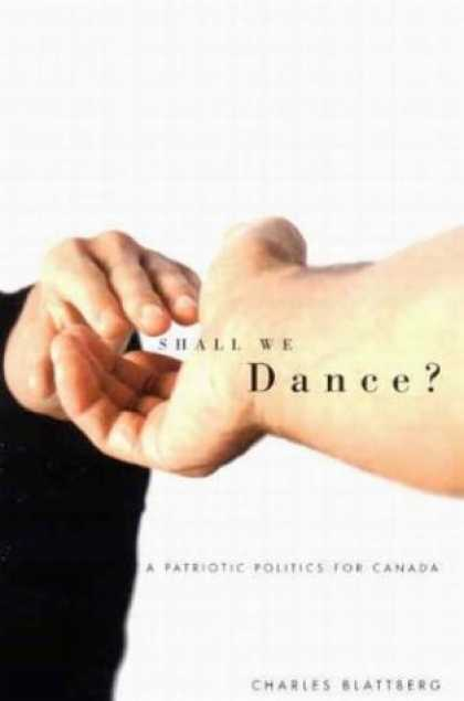 Books on Politics - Shall We Dance?: A Patriotic Politics for Canada