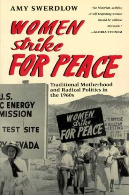 Books on Politics - Women Strike for Peace: Traditional Motherhood and Radical Politics in the 1960s