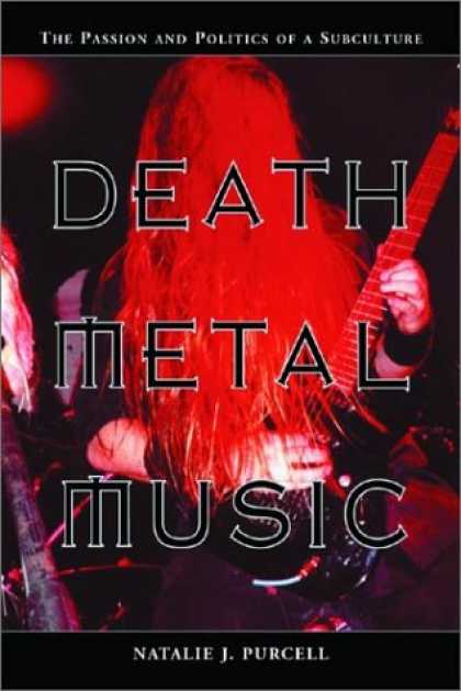 Books on Politics - Death Metal Music: The Passion and Politics of a Subculture