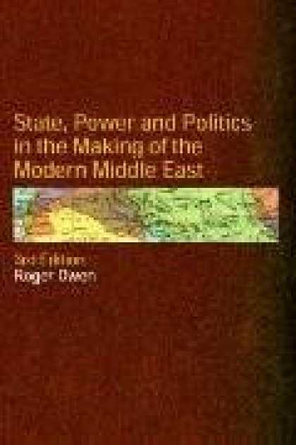 Books on Politics - State, Power and Politics in the Making of the Modern Middle East
