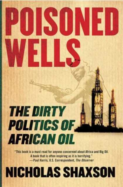 Books on Politics - Poisoned Wells: The Dirty Politics of African Oil