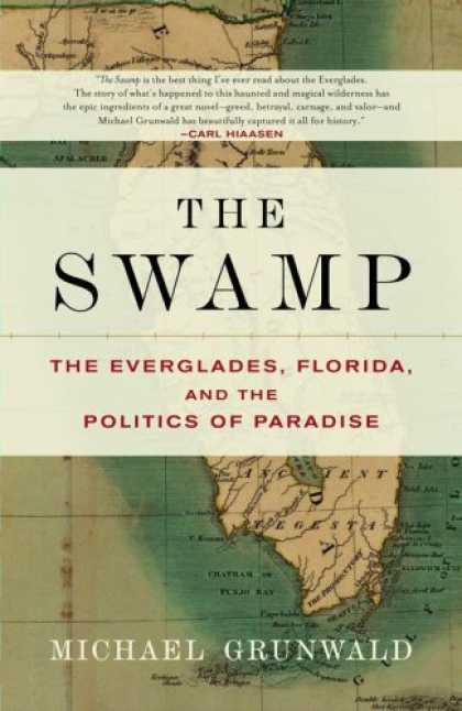 Books on Politics - The Swamp: The Everglades, Florida, and the Politics of Paradise