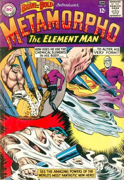 Brave and the Bold 57 - The Element Man - How Does He Use The Chimical Elements - To Alter His Very Form - See The Amazing Powers Of The Worlds Most Pentastic New Hero - Jan - Ramona Fradon